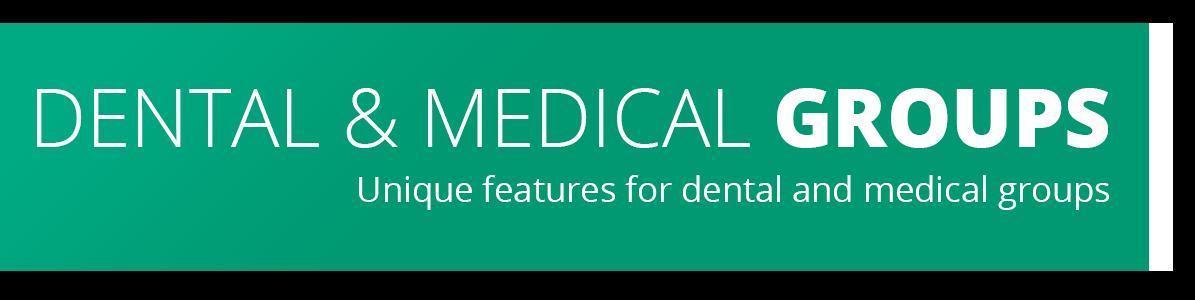 Dental and Medical Groups