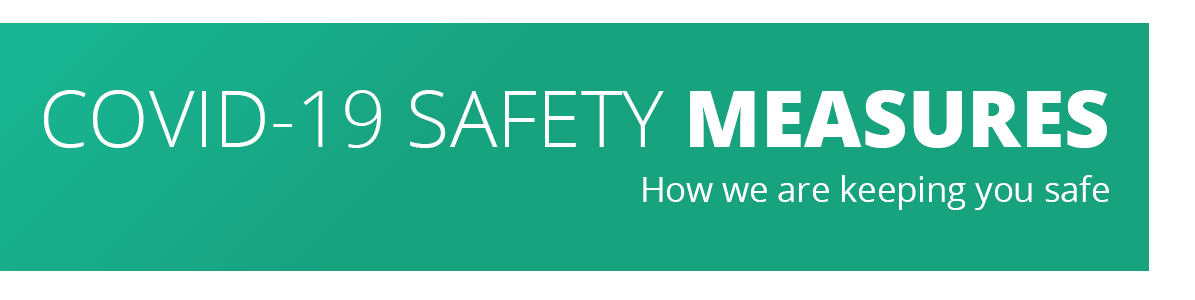 COVID-19 Safety Measures - How we are keeping you safe